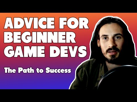 The Path to Game Dev Glory - Advice for Beginner indie devs