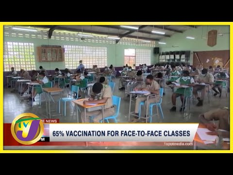 65% Vaccination for Face-to-Face Classes in Jamaica | TVJ News - August 28 2021