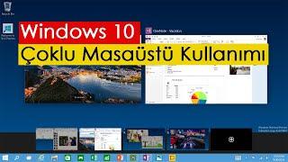 Windows 10 Çoklu Masaüstü Kullanımı