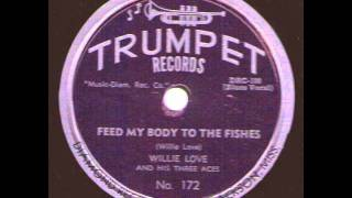 Willie Love  And His Three Aces   Feed My Body To The Fishes   TRUMPET 172