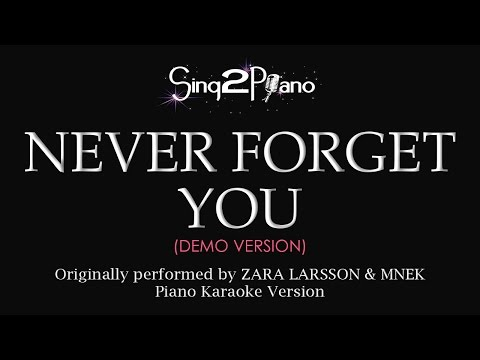 Never Forget You (Piano karaoke demo) Zara Larsson & MNEK