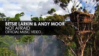 Betsie Larkin & Andy Moor - Not Afraid