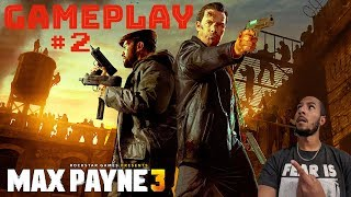 Max Payne 3 | Gameplay | Lets Play Part 2 | System: PC