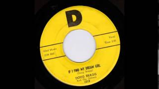 Doug Bragg And The Drifters If I Find My Dream Girl   D 1018