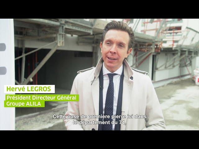 ALILA –1ère Pierre de LES TERRASSES DE L'ANCION à Thonon-les-Bains–Hervé LEGROS–PDG Groupe ALILA 1/2
