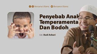 Download lagu Ustadz Budi Ashari - Penyebab Anak Temperamental Dan Bodoh   Bersama Ulama