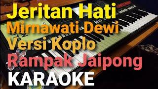 Download lagu JERITAN HATI - MIRNAWATI DEWI | Versi Koplo Rampak Jaipong Full Karaoke Lirik
