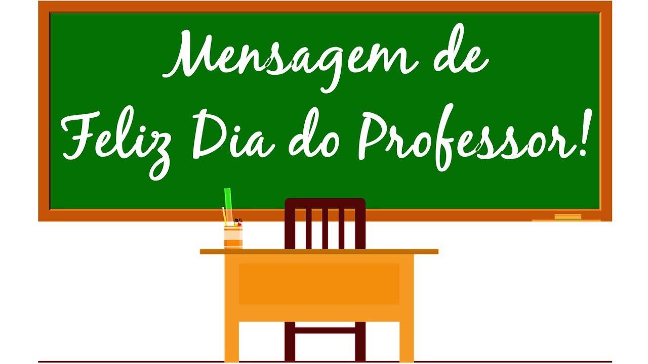 Mensagem Para Professor Feliz Dia Dos Professores 2019 Youtube