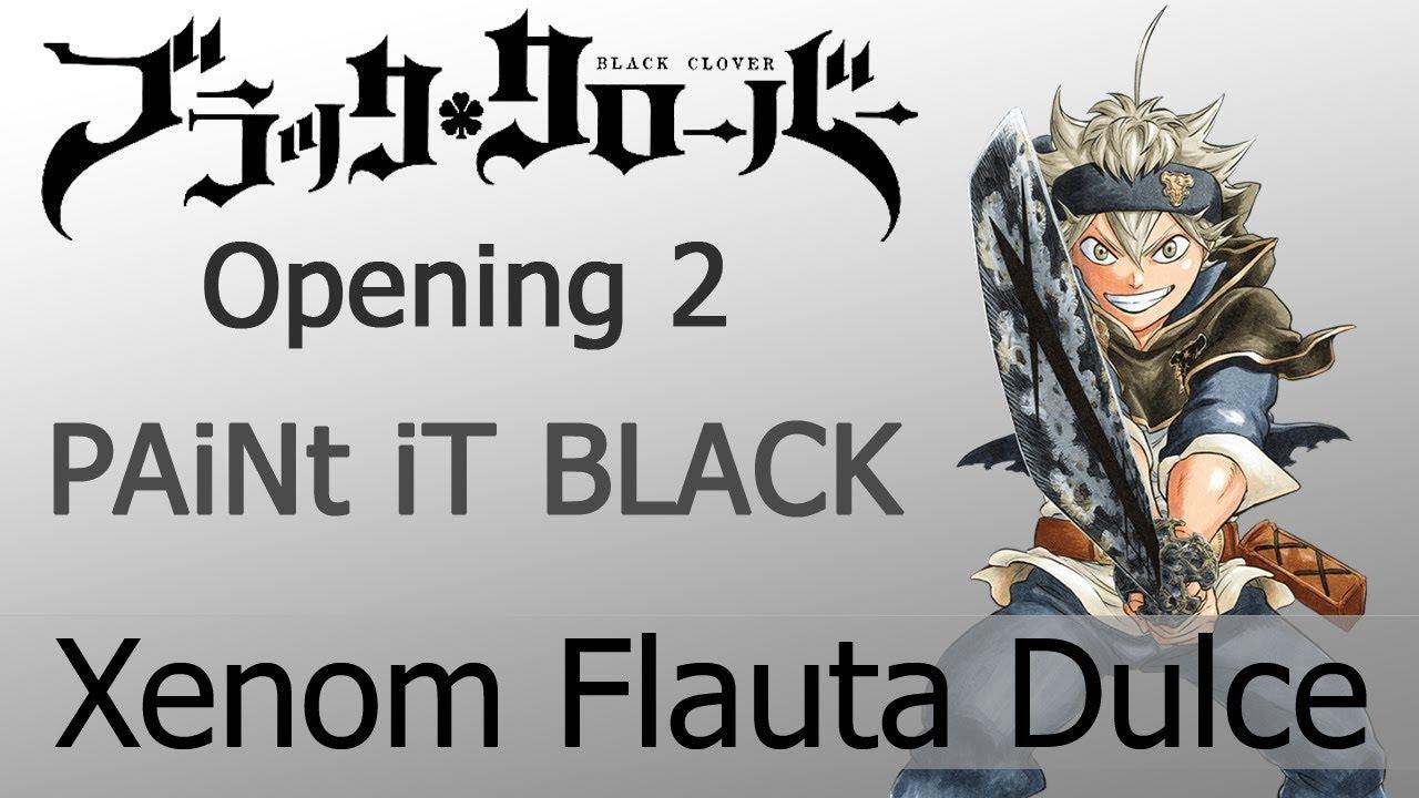 Black Clover OP 2 - PAiNt iT BLACK // Xenom Flauta Dulce ...