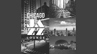 Cool Chicago Jazz Lounge Music