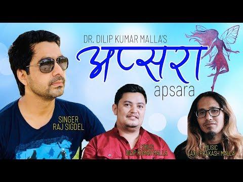 अप्सरा    New Nepali Song 2019    Apsara    Raj Sigdel, Laxu Prakash Malla & Dilip Kumar Malla