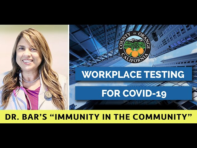 OC Workplace Testing for COVID-19 - Immunity in the Community Program By Dr. Iman Bar