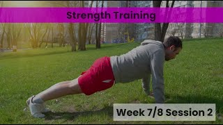 Strength - Week 7&8 Session 2