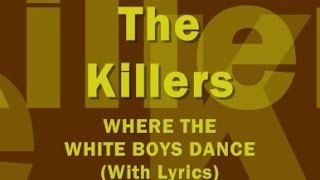 The Killers - Where The White Boys Dance (With Lyrics)