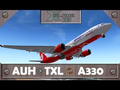 X-Plane 10 | Abu Dhabi [AUH] ✈ Berlin [TXL] | BER7493 | A330 [IVAO]