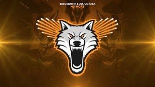 Besomorph &amp Julius Kasa - No More