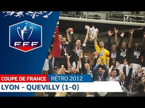 Finale Coupe de France 2012 : Lyon - Quevilly (1-0) I FFF 2018