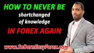 How To Never Be Shortchanged Of Knowledge In Forex Again - So Darn Easy Forex