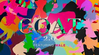 Eric Bellinger - G.O.A.T. 2.0 (ft. Wale) [AUDIO]