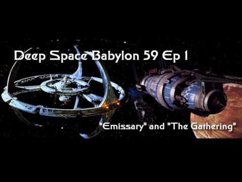 "Deep Space Babylon 59 Ep 1: ""Emissary"" & ""The Gathering"""