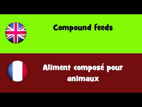 FROM ENGLISH TO FRENCH = Compound feeds