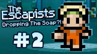 The Escapists: Dropping The Soap?! (Part 2)