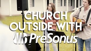 PreSonus' Solution for a Worship Service in the Midst of a Global Pandemic: Take it Outside!