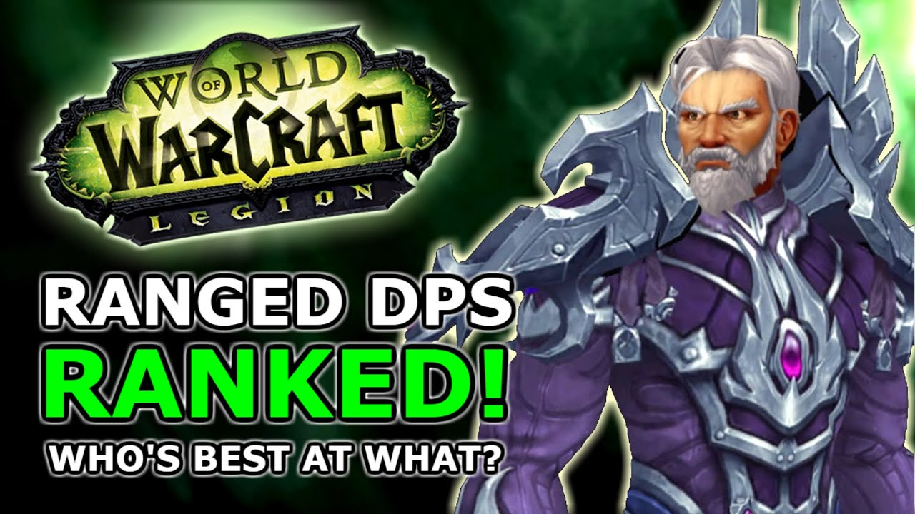 legion ranged dps ranked most fun best numbers best changes