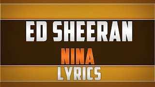 Ed Sheeran Nina Lyrics