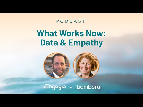 What Works Now: Data & Empathy
