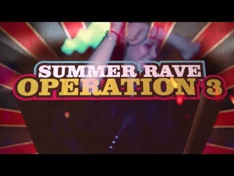 SUMMER-RAVE-OPERATION NR. 3 ❐ 03.08.2013 ❐ TRAILER von YouTube · Dauer:  2 Minuten 16 Sekunden
