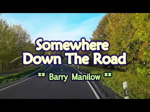 Somewhere Down The Road - Barry Manilow (KARAOKE)
