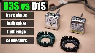 D3S vs D1S - base shape/ bulb soket/ bulb rings/ connectors