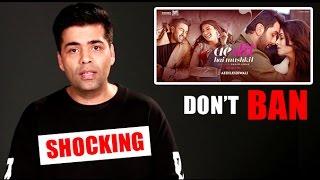 Emotional Karan Johar's SHOCKING Apology To Stop BAN On Ae Dil Hai Mushkil Release