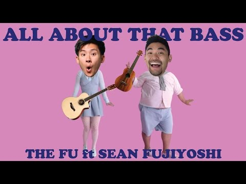 All About That Bass by Meghan Trainor | @TheFuMusic ft. @FujiyoSean Official Music Video