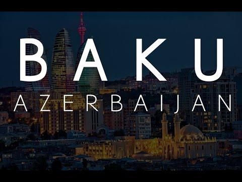 Baku - Azerbaijan 2017