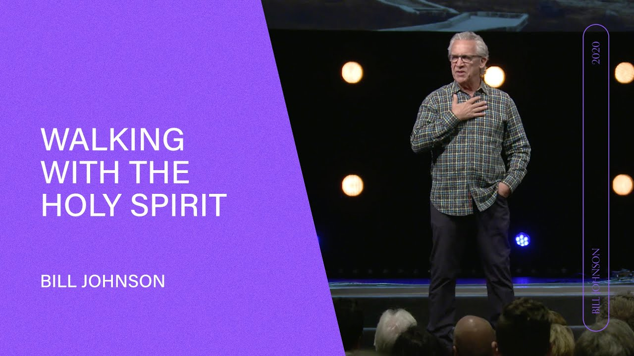 Download Walking in the Spirit - Bill Johnson (Full Sermon) | Bethel Church