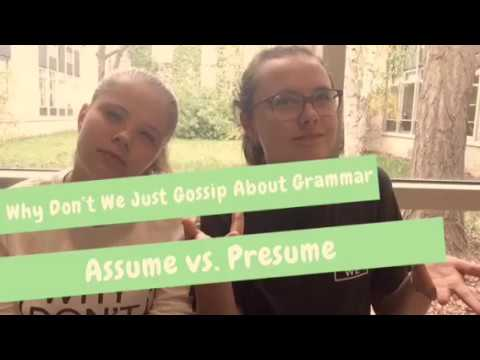 Assume vs Presume ♡ - YouTube