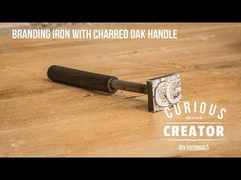#34 Branding Iron with Charred Oak Handle - DIY Curious Creator