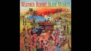 Weather Report - Black Market (1976) (Full Album)
