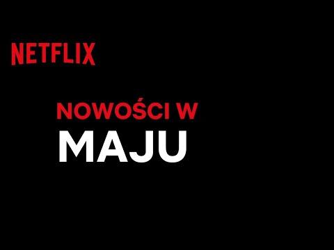 Nowości Na Netflix | Maj 2020