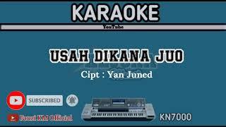 USAH DIKANA JUO Yan Juned Karaoke/lirik KN7000 Cipt : Yan Juned