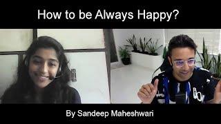 How to be Always Happy? By Sandeep Maheshwari | Hindi