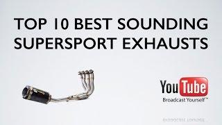 Top 10 Best Sounding Supersport Exhausts