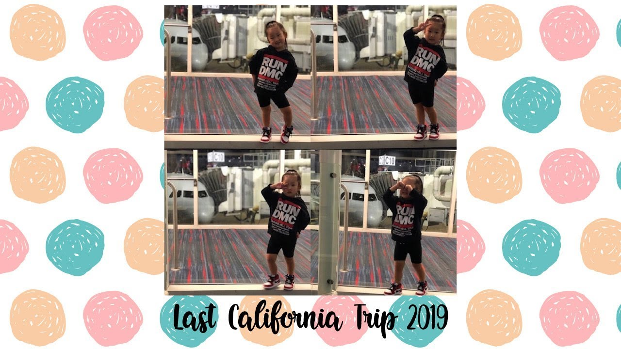 LAST TRIP TO CALIFORNIA | 2019