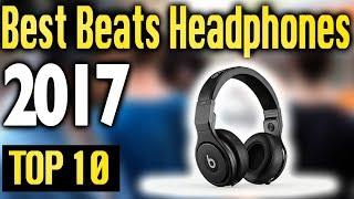 Best Beats Headphones 2017 🔥 TOP 10 🔥