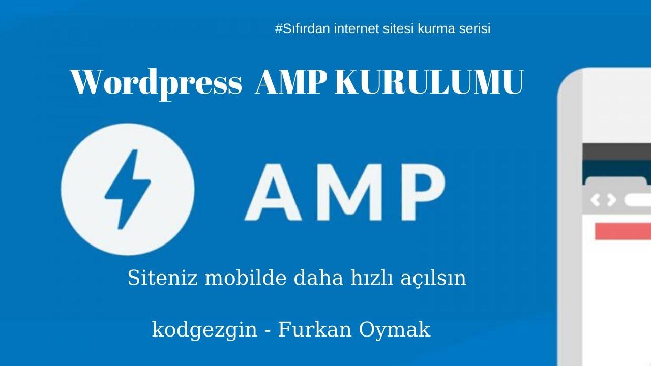 Wordpress AMP Kurulumu - Mobilde Siteniz Hızlansın - Sıfırdan İnternet Sitesi Kurma Serisi- Bölüm 11