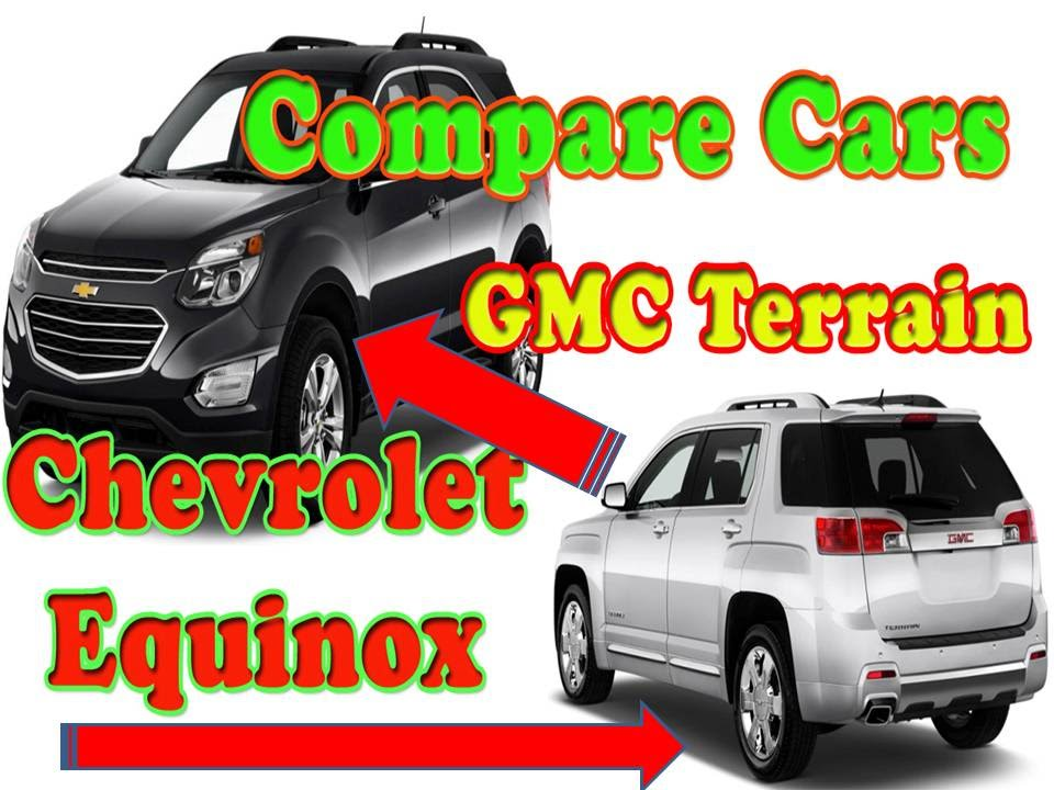Compare Cars  Chevrolet Equinox Vs GMC Terrain  Your Best