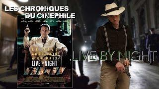 Les chroniques du cinéphile - Live By Night