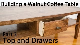 Building A Walnut Coffee Table - Top And Drawers (part 3)
